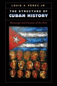 "Académico correspondiente Louis Perez Jr presenta el libro ""The Structure of Cuban History"""